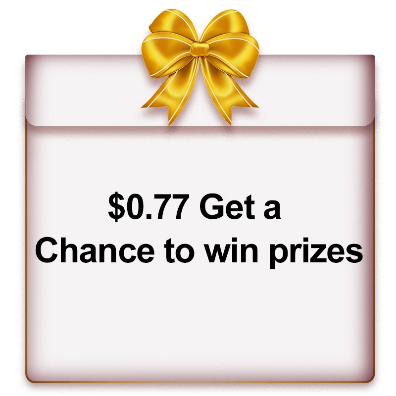 $0.77 Get a Chance to win prizes