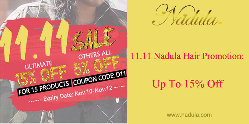 11.11 Nadula Hair Promotion: Up To 15% Off