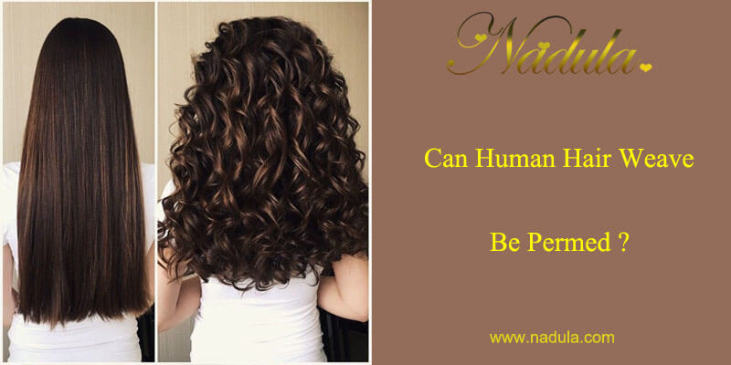 Can human hair weave be permed?