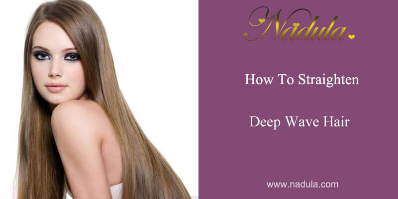 How to straighten deep wave hair?