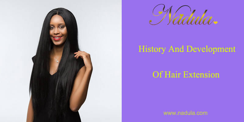 History and development of hair extension