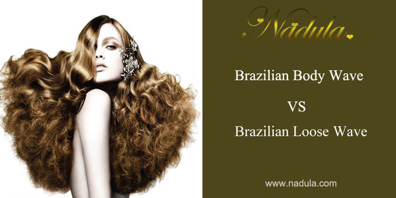 Brazilian Body Wave VS Brazilian Loose Wave