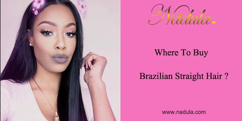 Where To Buy Brazilian Straight Hair ?