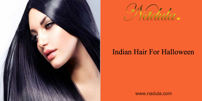 Indian Hair Products For Halloween