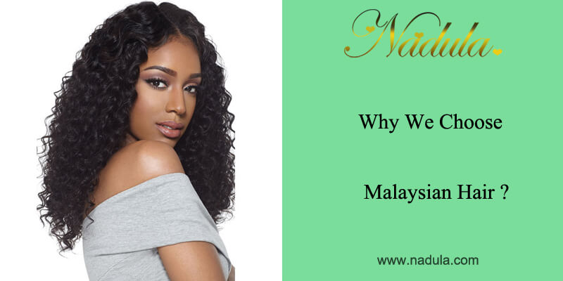 Why We Choose Malaysian Hair Extensions?