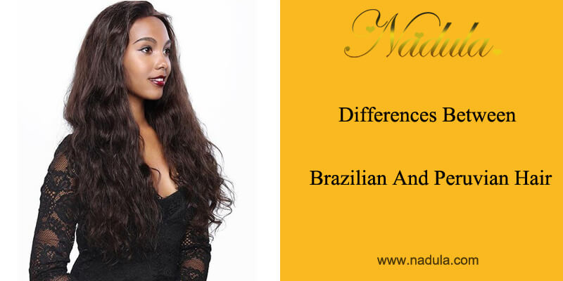 Differences Between Brazilian and Peruvian Hair