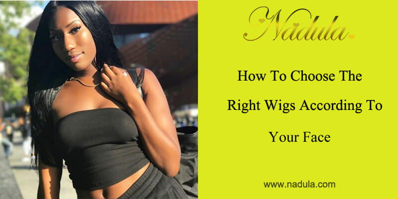 How to choose the right wigs according to your face?