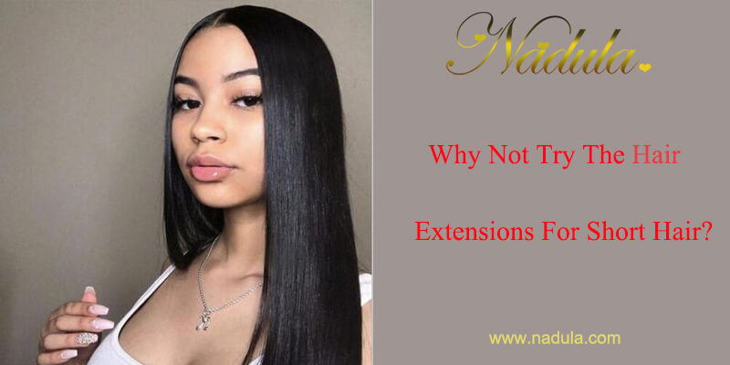 Why Not Try The Hair Extensions For Short Hair?