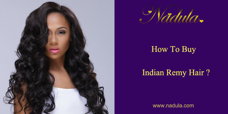 How To Buy Indian Remy Hair?