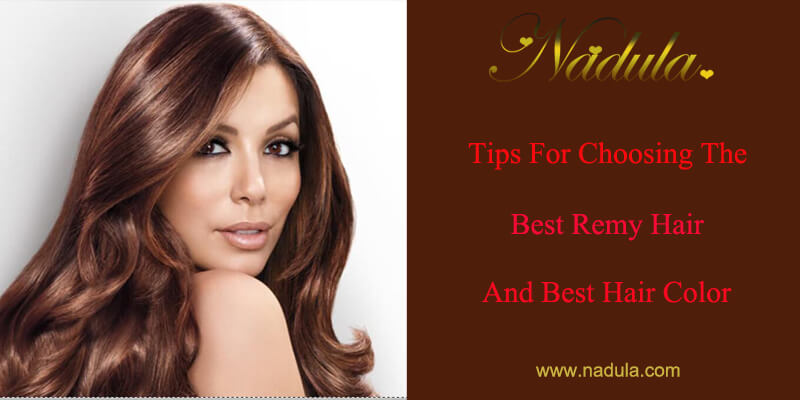 Tips For Choosing The Best Virgin Remy Hair And Best Hair Color