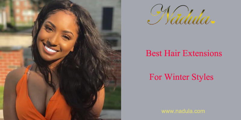 Best Hair Extensions for Winter Styles