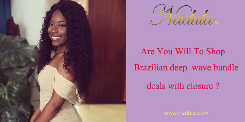 Are You Will Shop Brazilian Deep Curly Hair Bundles With Closure?