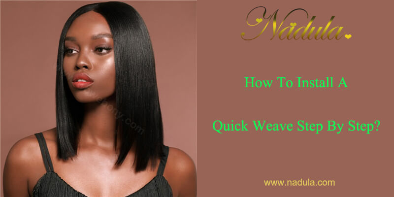 How To Install A Quick Weave Step By Step?