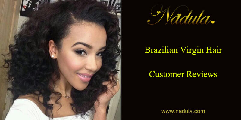 100 Brazilian Virgin Hair Customer Reviews