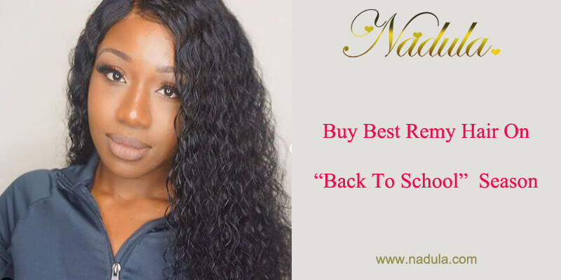 "Nadula Virgin Remy Hair- Buy Best Remy Hair On This""Back To School ""Season"