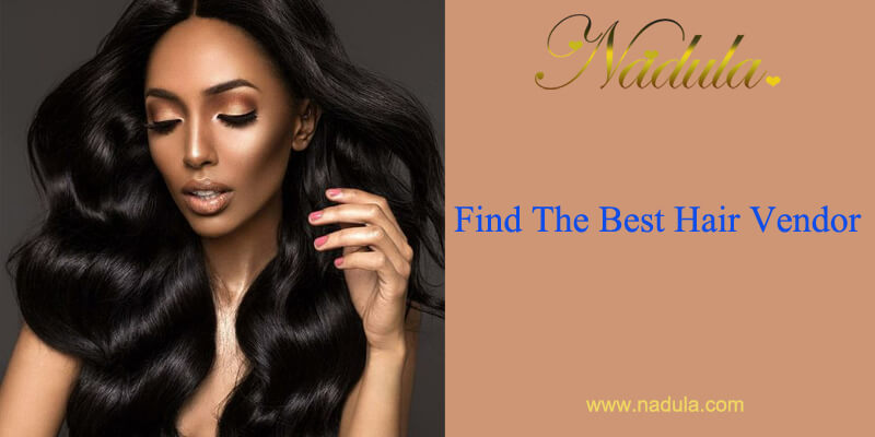 How To Find The Best Hair Vendor