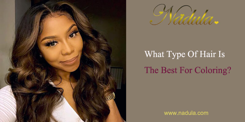What Type of Hair is The Best For Coloring & Can You Dye Hair Extensions?