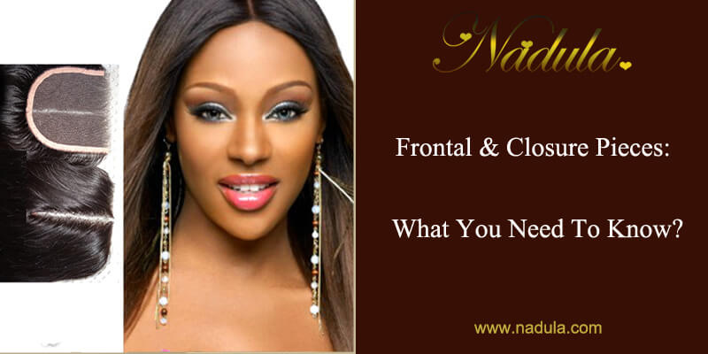 Frontal & Closure Pieces: What You Need To Know?