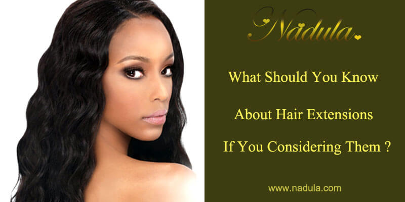 What Should You Know About Hair Extension Braids If You Considering Them?