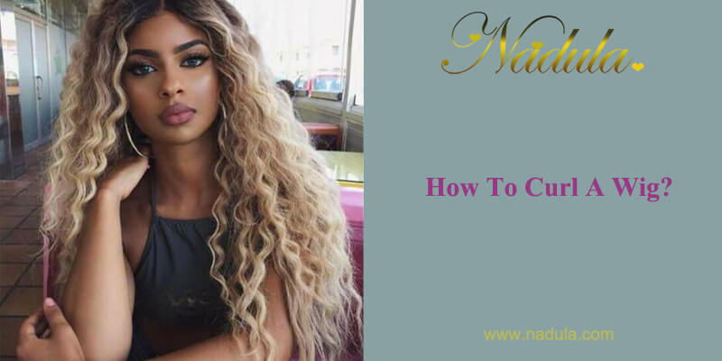 How To Curl A Wig?
