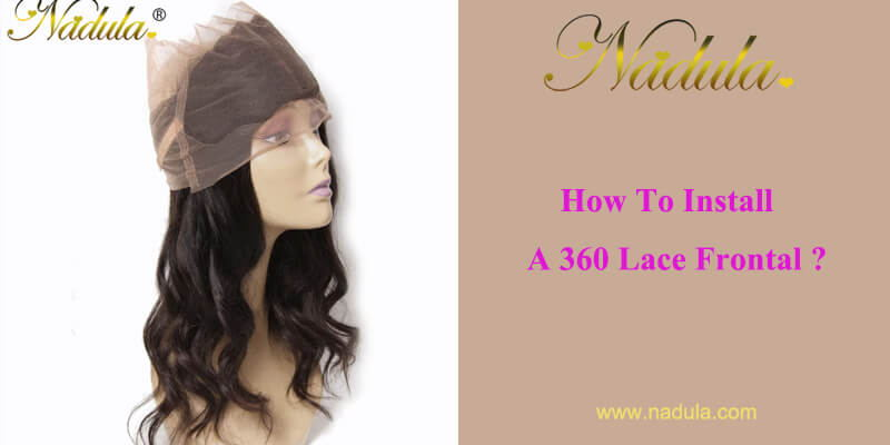 How To Install A 360 Lace Frontal?