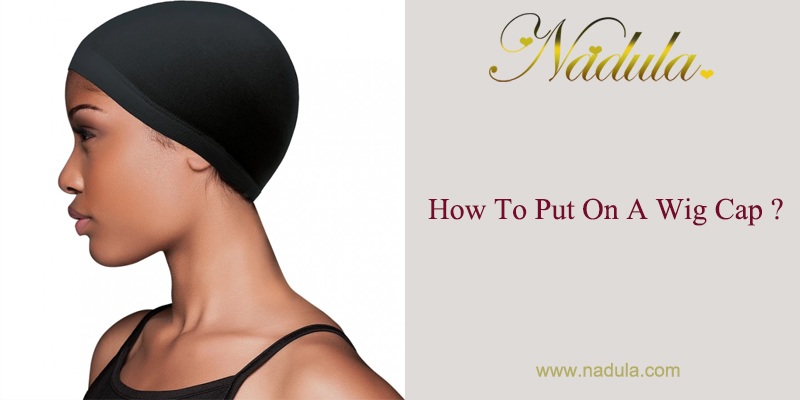 How To Put On A Wig Cap?