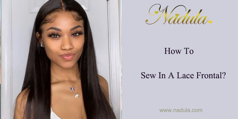 How To Sew In A Lace Frontal?