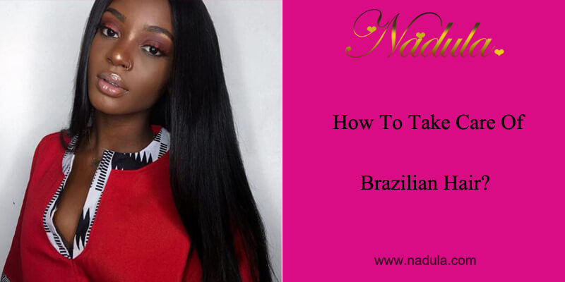 How to Wash Brazilian hair?