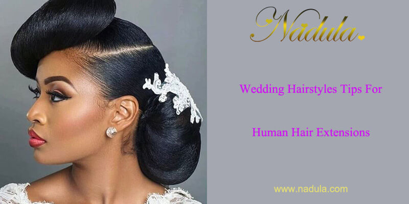 Wedding Hairstyles Tips For Human Hair Extensions