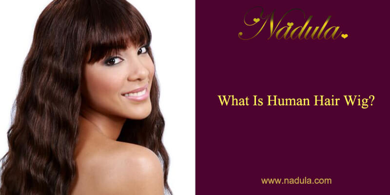 What Is Human Hair Wig?