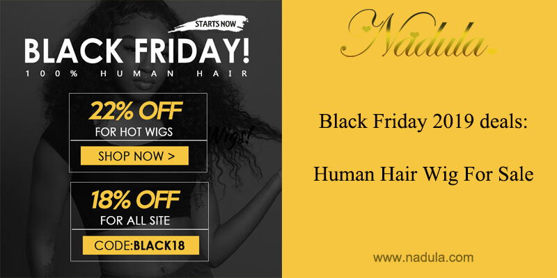 Black Friday 2019 deals: Human Hair Wig For Sale