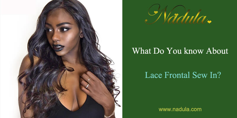 What Do You Know About Full Lace Frontal Sew In?
