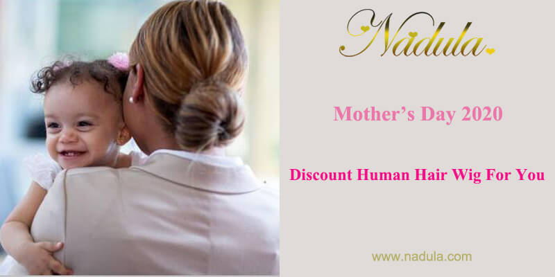 Mother's Day 2020-Discount Human Hair Wig For You