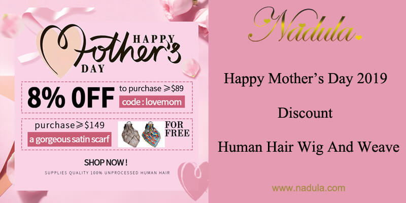 Happy Mother's Day 2019 - Discount Human Hair Wig And Weave
