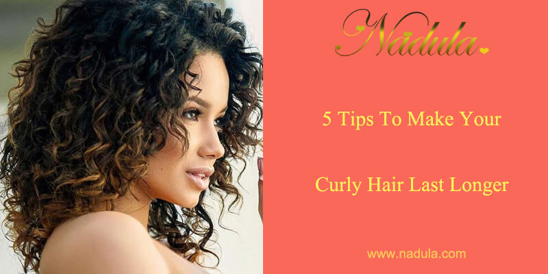 5 Tips To Make Your Curly Weave Human Hair Last Longer