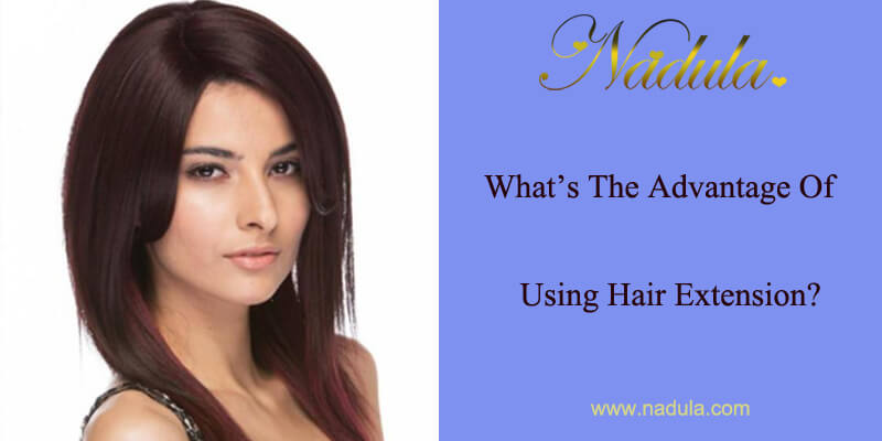 What Is The Advantage Of Using Hair Extension?