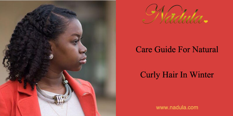Care Guide For Natural Curly Hair In Winter