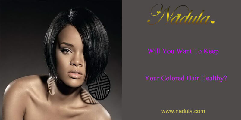 Will You Want To Keep Your Colored Hair Healthy?