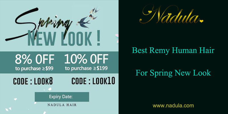Best Malaysian Virgin Hair & Other Remy Human Hair For Spring New Look
