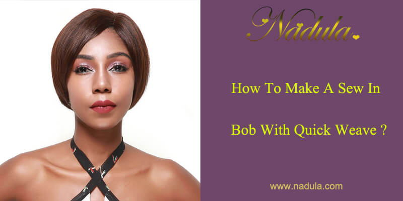 How To Make A Sew In Bob With Quick Weave?
