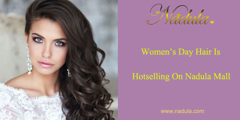 Women's Day Remy Hair Is Hotselling Now