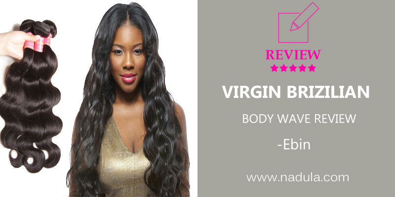 Ebin's Brazilian Hair Body Wave Review