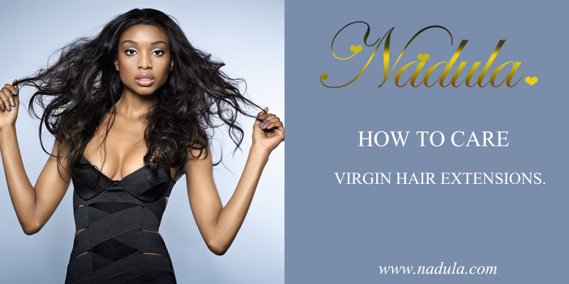 How to Care Your Virgin Hair Extensions