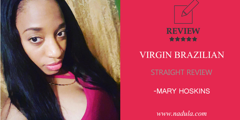 Mary Brazilian Straight Virgin Hair Review