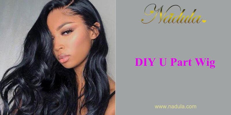 DIY U Part Wig