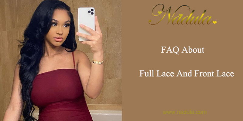 FAQ About Full Lace And Front Lace