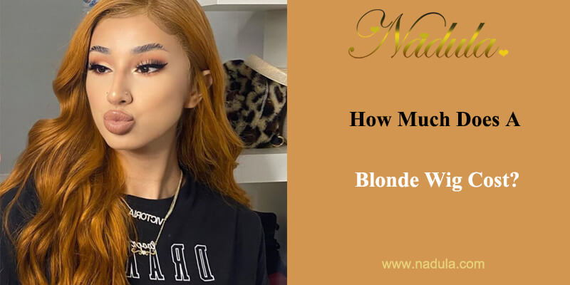 How Much Does A Blonde Wig Cost ?