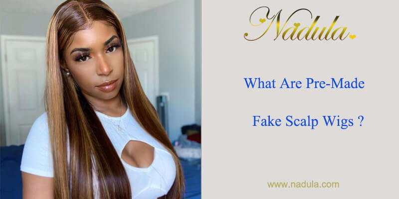 What Are Pre-made Fake Scalp Wigs?